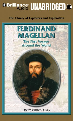Ferdinand Magellan: The First Voyage Around the World (The Library of Explorers and Exploration) by Brilliance Audio