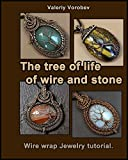 The tree of life of wire and stone. Wire wrap