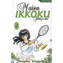 MAISON IKKOKU T04 : JULIETTE JE T'AIME