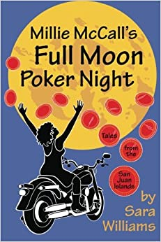 Millie McCall's Full Moon Poker Night: Tales from the San Juan Islands and the Pacific Northwest
