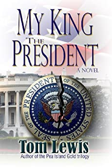 My King The President by [Lewis, Tom]