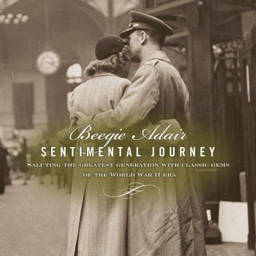 Sentimental Journey: Saluting the Greatest Generation With Classic Gems of the World War II Era (Sentimental Journey Cd)