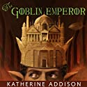 The Goblin Emperor Audiobook by Katherine Addison Narrated by Kyle McCarley