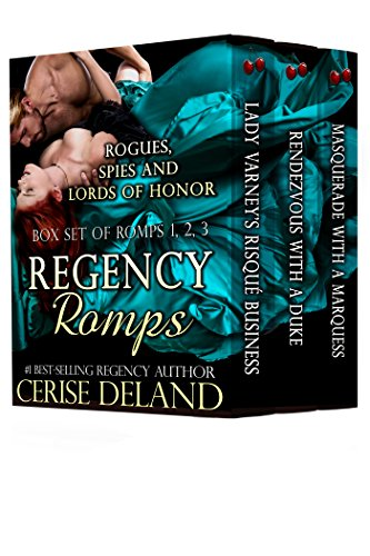 Regency Romps: Rogues, Spies and Lords of Honor, Books 1, 2, 3 by [DeLand, Cerise]