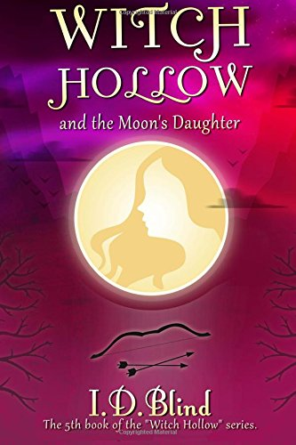 Download Witch Hollow and the Moon's Daughter (Volume 5) ebook