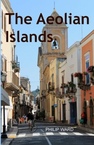 The Aeolian Islands: The Original History and an Exploration of the Islands