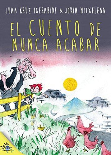 El cuento de nunca acabar por Juan Kruz Igerabide