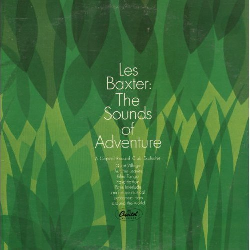 Les Baxter: The Sounds Of Adventure [2 VINYL LP SET] [STEREO] by Capitol Record Club