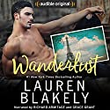 Wanderlust Audiobook by Lauren Blakely Narrated by Richard Armitage, Grace Grant
