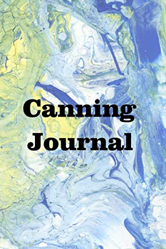 Canning Journal: Keep track of all your canning recipes and secrets (Recipe For Pickled Green Tomatoes And Peppers)