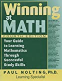 Winning at math: Your guide to learning mathematics through successful study skills by Paul D Nolting (2002-11-06)