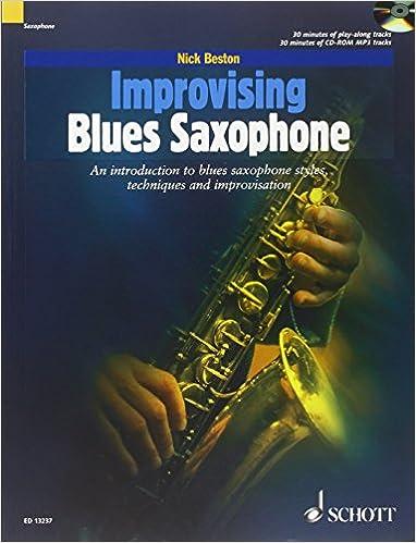 Improvising Blues Saxophone: An Introduction to Blues Saxophone Styles, Techniques and Improvisations (Schott Popstyles)