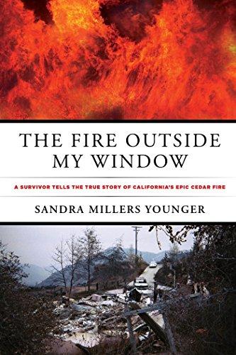 The Fire Outside My Window: A Survivor Tells The True Story Of California's Epic Cedar Fire (Firefighter Globe)
