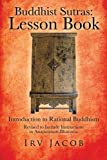 Buddhist Sutras: Lesson Book, Irv Jacob, 1477294163
