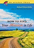 img - for How to Find Your Mission in Life (Parachute Library) book / textbook / text book