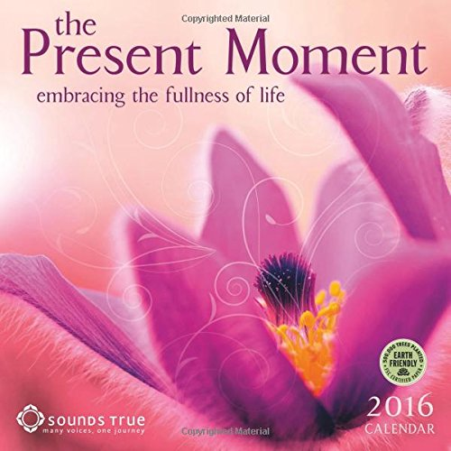 The Present Moment 2016 Wall - 2015 Wall Calendar With Quotes