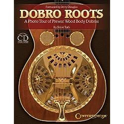 Dobro Roots: A Photo Tour of Prewar Wood Body Dobros (Book/CD)