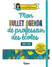 Mon Bullet Agenda de professeur des écoles 2020/2021 - Encore plus d'idées et d'astuces pour une année réussie !