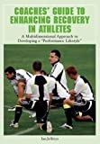 img - for Coaches' Guide to Enhancing Recovery in Athletes: A Multidimensional Approach to Developing a