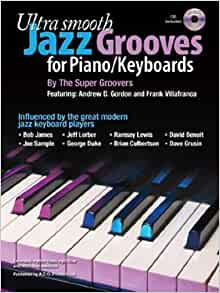 Ultra Smooth Jazz Grooves for Piano/Keyboards Book/audio