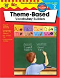 Theme-Based Vocabulary Builders, School Specialty Publishing and Carson-Dellosa Publishing Staff, 0742419320