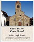Come Rack! Come Rope!, Robert Hugh Benson, 143850909X