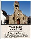 Come Rack! Come Rope!, Robert Hugh Benson, 143850909X