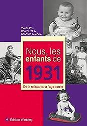 Nous, les enfants de 1931 : De la naissance à l'âge adulte