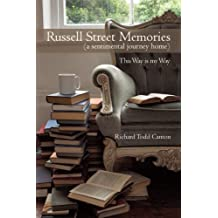 Russell Street Memories  ( a Sentimental Journey Home): This Way Is My Way