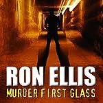 Murder First Glass | Ron Ellis