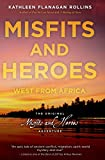 img - for Misfits and Heroes: West from Africa book / textbook / text book