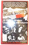 The Inside Stories : Thirteen Valiant Women Challenging the Church, Annie Lally Milhaven, 0896223507