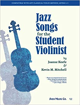 Jazz Songs for the Student Violinist: Kevin Mitchell & Joanne Keefe