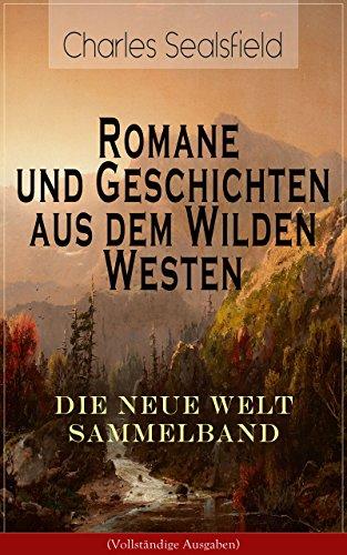 romane-und-geschichten-aus-dem-wilden-westen-die-neue-welt-sammelband-vollstandige-ausgaben-historis