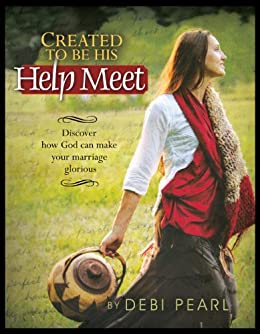 Created To Be His Help Meet: Discover how God can make your marriage glorious by [Pearl, Debi]