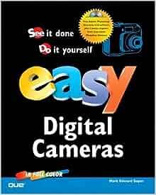 Amazon.com: Easy Digital Cameras: Mark Edward Soper: Books