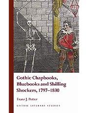 Gothic Chapbooks, Bluebooks and Shilling Shockers, 1797–1830