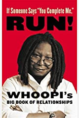 """If Someone Says """"You Complete Me,"""" RUN!: Whoopi's Big Book of Relationships Hardcover"""