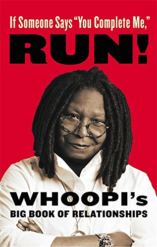 "If Someone Says ""You Ended Me,"" RUN!: Whoopi's Big Book of Relationships"
