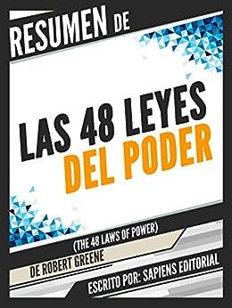 Resumen De Las 48 Leyes Del Poder (The 48 Laws Of Power) - De Robert Greene (Spanish Edition) by [Editorial, Sapiens]