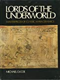 img - for Lords of the Underworld: Masterpieces of Classic Maya Ceramics book / textbook / text book