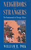 img - for Neighbors and Strangers: The Fundamentals of Foreign Affairs book / textbook / text book