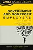 Vault Guide to the Top Government and Nonprofit Employers,2nd Edition, Michaela R. Drapes, 1581315414