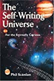 The Self-Writing Universe, Phil Scanlan, 0595317774