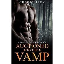 Romance: PARANORMAL ROMANCE: Auctioned To The Vamp (Vampire Shifter Billionaire BBW Bad Boy Pregnancy Romance) (Paranormal Contemporary Fantasy Romance)