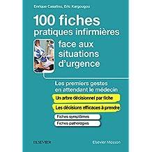100 fiches pratiques infirmières face aux situations d'urgence: Les premiers gestes en attendant le médecin (French Edition)