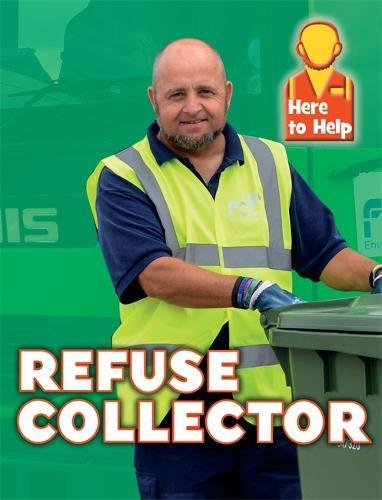 Here to Help: Refuse Collector