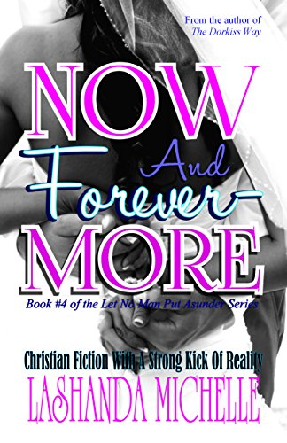Search : Now And Forevermore (Let No Man Put Asunder Book 4)