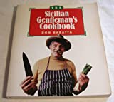 The Sicilian Gentleman's Cookbook, Don Baratta, 0914629069