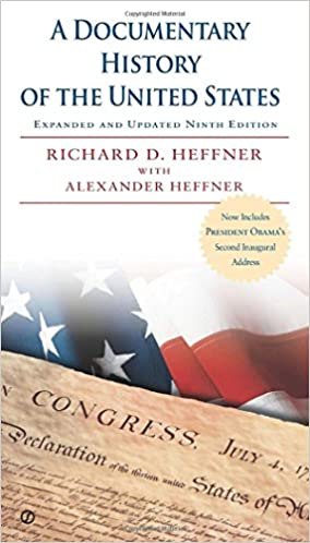 A Documentary History of the United States: Expanded and Updated Ninth Edition: Richard D. Heffner, Alexander Heffner: 9780451466471: Amazon.com: Books